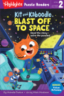 Kit and Kaboodle Blast off to Space (Highlights Puzzle Readers) Cover Image