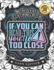 Introverts Coloring Book: If You Can Read This, You'Re Too Close: A Snarky Colouring Gift Book For Grown-Ups (Dark Edition) Cover Image