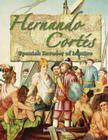 Hernando Cortes: Spanish Invader of Mexico (In the Footsteps of Explorers) Cover Image