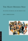 Many-Minded Man: The Odyssey, Psychology, and the Therapy of Epic (Myth and Poetics II) Cover Image