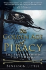 The Golden Age of Piracy: The Truth Behind Pirate Myths Cover Image