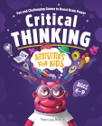 Critical Thinking Activities for Kids: Fun and Challenging Games to Boost Brain Power Cover Image