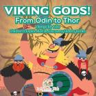 Viking Gods! from Odin to Thor - Vikings for Kids - Children's Exploration & Discovery History Books Cover Image