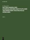 Mitteilungen Des Hydraulischen Instituts Der Technischen Hochschule München: Heft 6 Cover Image