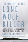 The Mystery of the Lone Wolf Killer: Anders Behring Breivik and the Threat of Terror in Plain Sight Cover Image