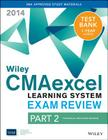 Wiley Cmaexcel Learning System Exam Review 2014 + Test Bank Part 2, Financial Decision Making Cover Image