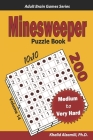 Minesweeper Puzzle Book: 200 Medium to Very Hard (10x10) Puzzles Cover Image
