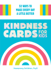 Kindness Cards for Kids: 52 Ways to Make Every Day a Little Better Cover Image