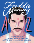 Freddie Mercury A to Z: The Life of an Icon   from Mary Austin to Zanzibar Cover Image
