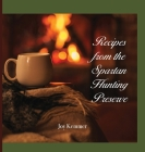Recipes from the Spartan Hunting Preserve Cover Image