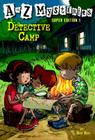A to Z Mysteries Super Edition 1: Detective Camp Cover Image