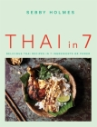 Thai in 7: Delicious Thai Recipes in 7 Ingredients or Fewer Cover Image