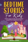 Bedtime Stories for Kids: Bedtime tales for kids with values that can hold their imaginations open. ! Cover Image