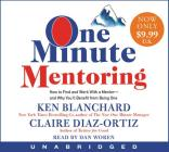 One Minute Mentoring Low Price CD: How to Find and Work With a Mentor--And Why You'll Benefit from Being One Cover Image