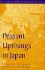 Peasant Uprisings in Japan: A Critical Anthology of Peasant Histories Cover Image