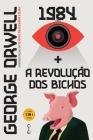 George Orwell: 1984 + A Revolução dos bichos Cover Image