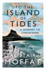 To the Island of Tides: A Journey to Lindisfarne Cover Image