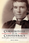 Cornerstone of the Confederacy: Alexander Stephens and the Speech that Defined the Lost Cause Cover Image