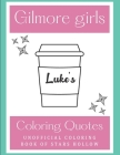 Gilmore Girls Coloring Quotes: Unofficial Coloring book Of Stars Hollow Cover Image