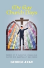 Coming to Jesus: My Gay Church Days: Memoir of a closeted evangelical pastor who eventually had enough Cover Image