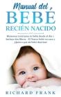 Manual del Bebé Recién Nacido: Bienestar Total para tu Bebé desde el Día 1. Incluye 2 Libros- El Nuevo Bebé en Casa y ¡Quiero que mi Bebé Duerma! Cover Image