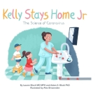 Kelly Stays Home Jr; The Science of Coronavirus Cover Image