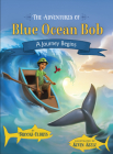 The Adventures of Blue Ocean Bob: A Journey Begins Cover Image