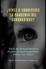 ¿Vives o sobrevives la Pandemia del Coronavirus?: Guía de procedimiento frente al confinamiento, mejor con hijos. Cover Image