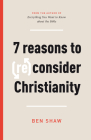 Seven Reasons to (Re)Consider Christianity Cover Image