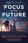Focus on the Future: Your Family, Your Faith, and Your Voice Matter Now More Than Ever Cover Image