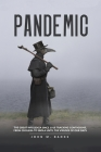 pandemic: The Great Influenza Since 1918 Tracking Contagions, From Cholera To Ebola Until The Viruses Of Our Days. Cover Image