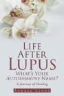 Life After Lupus: What's Your Autoimmune Name? Cover Image