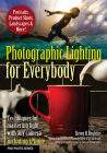 Photographic Lighting for Everybody: Techniques for Mastering Light with Any Camera-Including iPhone Cover Image