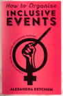 How to Organize Inclusive Events: A Handbook for Feminist, Accessible, and Sustainable Gatherings (Real World) Cover Image