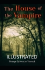 The House of the Vampire Illustrated Cover Image