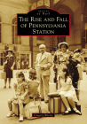 The Rise and Fall of Pennsylvania Station (Images of Rail) Cover Image