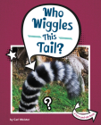 Who Wiggles This Tail? Cover Image