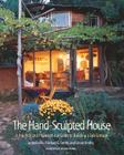 The Hand-Sculpted House: A Practical and Philosophical Guide to Building a Cob Cottage (Real Goods Solar Living Book) Cover Image