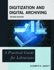 Digitization and Digital Archiving: A Practical Guide for Librarians, Second Edition (Practical Guides for Librarians #71) Cover Image