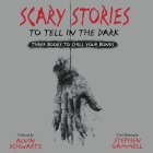 Scary Stories to Tell in the Dark: Three Books to Chill Your Bones Cover Image