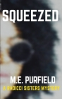 Squeezed: A Radicci Sisters Mystery Cover Image