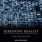 Screening Reality: How Documentary Filmmakers Reimagined America Cover Image