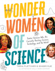 Wonder Women of Science: How 12 Geniuses Are Rocking Science, Technology, and the World Cover Image