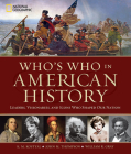 Who's Who in American History: Leaders, Visionaries, and Icons Who Shaped Our Nation Cover Image