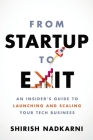 From Startup to Exit: An Insider's Guide to Launching and Scaling Your Tech Business Cover Image