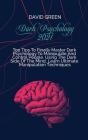 Dark Psychology 2021: A Practical And Effective Guide To Learn The Secrets Of Covert Emotional Manipulation, Dark Persuasion, Mind Control, Cover Image