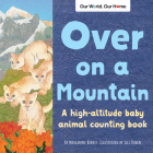 Over on a Mountain: A High Altitude Baby Animal Counting Book Cover Image