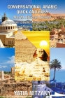 Conversational Arabic Quick and Easy - North African Dialects: Egyptian Arabic, Libyan Arabic, Moroccan Dialect, Tunisian Dialect, Algerian Dialect. Cover Image