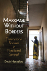 Marriage Without Borders: Transnational Spouses in Neoliberal Senegal (Contemporary Ethnography) Cover Image