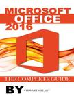 Microsoft Office 2016: The Complete Guide Cover Image
